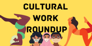 Cultural Work Roundup August 2020