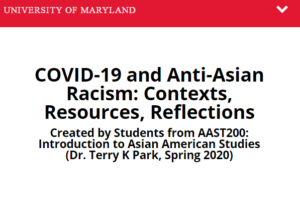 COVID-19 and Anti-Asian Racism: Contexts, Resources, Reflections - University of Maryland