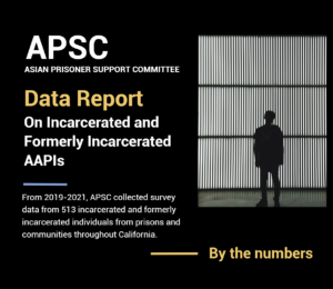 Asian Prisoner Support Committee's Data Report on Incarcerated and Formerly Incarcerated AAPIs